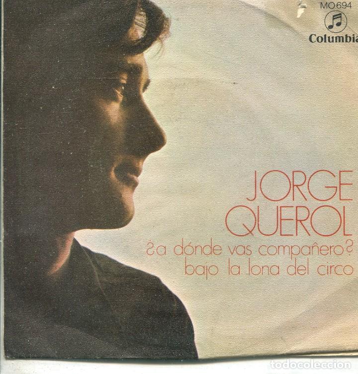 JORGE QUEROL / ¿A DONDE VAS COMPAÑERO? (X FESTIVAL DE BENIDORM) +`1 (SINGLE 1969) (Música - Discos - Singles Vinilo - Otros Festivales de la Canción)