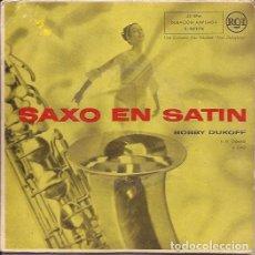 Discos de vinilo: EP BOBBY DUKOFF SAXO EN SATIN RCA3 20176 JAZZ EASY LISTENING SPAIN. Lote 140690326