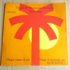 Discos de vinilo: GRUPO DE PROMOCION TURISTICA ALICANTINA-ALICANTE Y SU SOL SINGLE 1973 CON PORTADA DOBLE. Lote 140714974