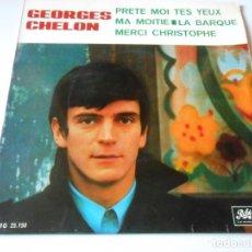 Discos de vinilo: GEORGES CHELON, EP, PRETE MOI TES YEUX + 3, AÑO 1967. Lote 140747858