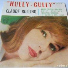 Disques de vinyle: CLAUDE BOLLING Y SU GRAN ORQUESTA - HULLY - GULLY -, EP, PREMIERE SURPRISE PARTIE + 3, AÑO 1.963. Lote 140751530
