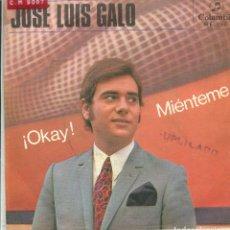 Discos de vinilo: JOSE LUIS GALO Y SU CONJUNTO / ¡OKAY! / MIENTEME (SINGLE 1967). Lote 140765190