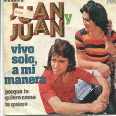 Discos de vinilo: JUAN Y JUAN / VIVO SOLO, A MI MANERA / PORQUE TE QUIERO COMO TE QUIERO (SINGLE PROMO 1972). Lote 140825378
