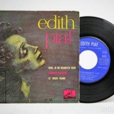 Discos de vinilo: DISCO SINGLE DE VINILO - EDITH PIAF / NON, JE NE REGRETTE RIEN - LA VOZ DE SU AMO - AÑO 1961. Lote 140840249