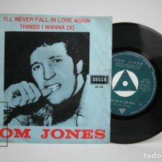 Discos de vinilo: DISCO SINGLE DE VINILO - TOM JONES / I'LL NEVER FALL IN LOVE AGAIN - DECCA - AÑO 1967. Lote 140840821