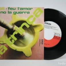 Discos de vinilo: DISCO SINGLE DE VINILO - LA TRINCA / ALL I OLI, FEU L' AMOR I NO LA GUERRA - EDIGSA - AÑO 1972. Lote 140840865