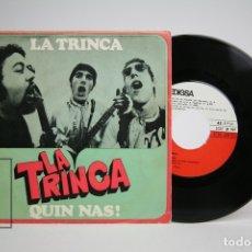 Discos de vinilo: DISCO SINGLE DE VINILO - LA TRINCA / QUIN NAS! - EDIGSA - AÑO 1969. Lote 140840913