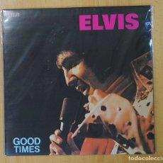 Discos de vinilo: ELVIS PRESLEY - GOOD TIMES - LP. Lote 140876362