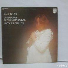 Discos de vinilo: ANA BELEN LA PALOMA DE VUELO POPULAR NICOLAS GUILLEN. LP VINILO. PHILIPS 1976. VER FOTOGRAFIAS. Lote 140881346