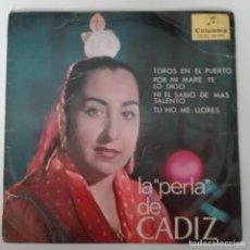 Discos de vinilo: LA PERLA DE CÁDIZ - TOROS EN EL PUERTO +3 BULERÍAS TIENTOS FANDANGOS ROMERA. Lote 140887674