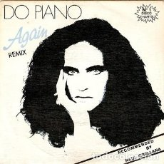 Discos de vinilo: DO PIANO - AGAIN (REMIX) - SINGLE BLANCO Y NEGRO - BNS-154 ESPAÑA 1986. Lote 140898578