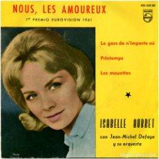 Discos de vinilo: ISABELLE AUBRET – NOUS, LES AMOUREUX (1ER PREMIO EUROVISIÓN 1961) - EP SPAIN 1961 - PHILIPS. Lote 140899598