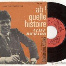 Discos de vinilo: CLIFF RICHARD EN FRANCES / AH QUELLE HISTORIE ( CONGRATULATIONS ) EUROVISION / SINGLE 45 RPM. Lote 140914506