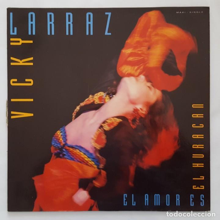 MAXI / VICKY LARRAZ / EL AMOR ES EL HURACAN (Musik - Vinyl-Schallplatten - Maxi-Singles - Spanische Solisten ab den 70er Jahren bis heute)