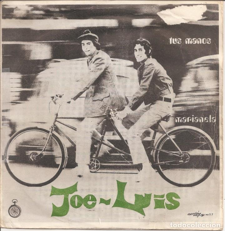 JOE Y LUIS - TUS MANOS / MARIANELA (SINGLE ESPAÑOL, ACCION RECORDS 1970) (Música - Discos - Singles Vinilo - Solistas Españoles de los 70 a la actualidad)