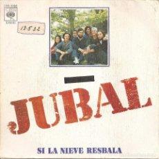 Dischi in vinile: JUBAL - SI LA NIEVE RESBALA / SALID MOZAS (SINGLE ESPAÑOL, CBS 1975). Lote 140928562