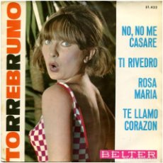 Discos de vinilo: TORREBRUNO - NO, NO ME CASARÉ - EP SPAIN 1964 - BELTER 51.433. Lote 140939182