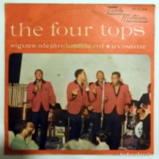 Discos de vinilo: VINILO SINGLE THE FOUR TOPS, SIGUES ALEJÁNDOTE DE MÍ, AVÍSAME. Lote 140944654