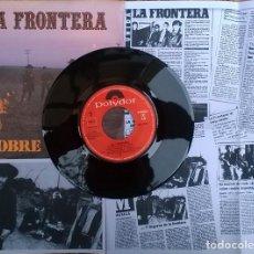 Discos de vinilo: LA FRONTERA. POBRE TAHUR/ LA TRISTE BALADA DE FREDDY BANG. POLYDOR, SPAIN 1985 SINGLE + FOTOCOPIAS. Lote 140978350