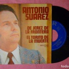 Discos de vinilo: ANTONIO SUAREZ DE JEREZ DE LA FRONTERA SINGLE SPAIN PRESS (EX-/EX-) T. Lote 140983366