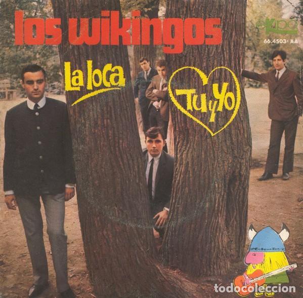 LOS WIKINGOS : LA LOCA , TU Y YO , SG EKIPO 1967 (Música - Discos - Singles Vinilo - Grupos Españoles 50 y 60)