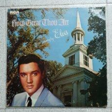Discos de vinilo: LP ELVIS PRESLEY HOW GREAT THOU ART AS SUNG BY ELVIS PRESLEY. Lote 141096162