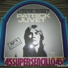 Discos de vinilo: PATRICK JUVET - ¿DONDE ESTAN LAS MUJERES? MAXI 45 - ORIGINAL ESPAÑOL - BARCLAY 1977 - MUY NUEVO (5). Lote 141170622