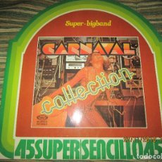 Discos de vinilo: SUPER BIGBAND COLLECTION CARNAVAL MAXI 45 R.P.M. - ORIGINAL ESPAÑOL - MOVIEPLAY 1978 MUY NUEVO(5).. Lote 141171170