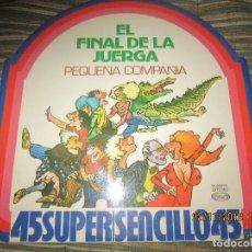 Discos de vinilo: PEQUEÑA COMPAÑIA - EL FINAL DE LA JUERGA MAXI 45 R.P.M. - ORIGINAL ESPAÑOL - MOVIEPLAY 1978 -. Lote 141171726