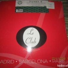 Discos de vinilo: LE CLUB - SANDY B - MAXI 33 R.P.M. - ORIGINAL ESPAÑOL - CHAMPION RECORDS -. Lote 141174834