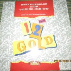 Discos de vinilo: GENE CHANDLER - GET DOWN MAXI 45 R.P.M. - ORIGINAL INGLES - GOLD RECORDS 1989 -. Lote 141178614