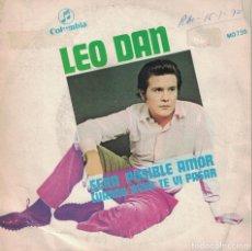 Discos de vinilo: LEO DAN - SERA POSIBLE, AMOR / CUANDO AYER TE VI PASAR (SINGLE ESPAÑOL, COLUMBIA 1969). Lote 141185146