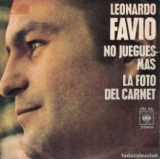 Discos de vinilo: LEONARDO FAVIO - NO JUEGUES MAS / LA FOTO DEL CARNET (SINGLE ESPAÑOL, CBS 1971). Lote 141185374