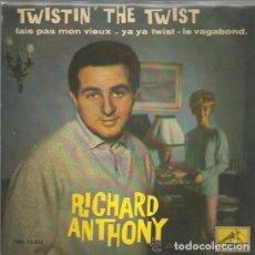 Discos de vinilo: RICHARD ANTHONY - TWISTIN' THE TWIST - EP SPAIN 1962. Lote 141185486