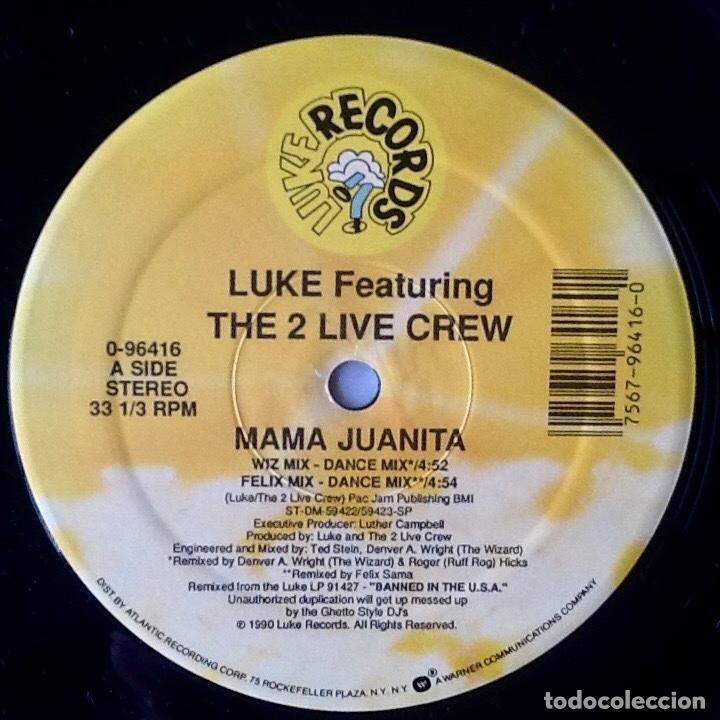 Discos de vinilo: LUKE feat. 2 LIVE CREW : MAMA JUANITA [USA 1990] 12 - Foto 3 - 141192822