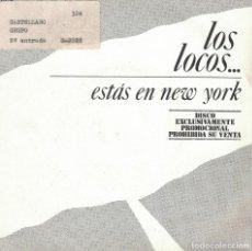 Discos de vinil: LOS LOCOS - ESTAS EN NEW YORK / RECUERDA MARRAKECH (SINGLE PROMO ESPAÑOL SFA 1985). Lote 141194406
