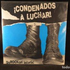 Discos de vinilo: VARIOS - ¡CONDENADOS A LUCHAR! - BOROCKARI LOTURIK! - LP. Lote 141213506