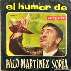 Discos de vinilo: SINGLE. PACO MARTINEZ SORIA. EL HUMOR DE PACO MARTINEZ SORIA. (G+/G+). Lote 141241550