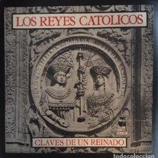 Discos de vinilo: LOS REYES CATÓLICOS - CLAVES DE UN REINADO - 1960. Lote 141250690