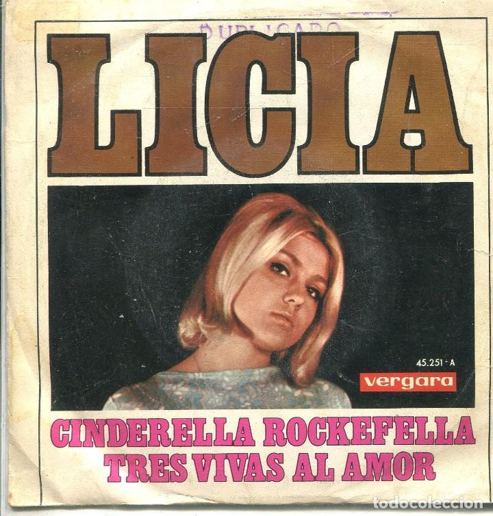 LICIA / CINDERELLA ROCKEFELLA / TRES VIVAS AL AMOR (SINGLE 1968) (Música - Discos - Singles Vinilo - Solistas Españoles de los 50 y 60)