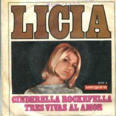 Discos de vinilo: LICIA / CINDERELLA ROCKEFELLA / TRES VIVAS AL AMOR (SINGLE 1968). Lote 141285914