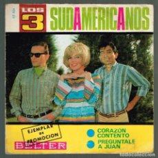 Discos de vinilo: LOS 3 SUDAMERICANOS. CORAZÓN CONTENTO 07-524 BELTER 1969 DISCO. Lote 141310298