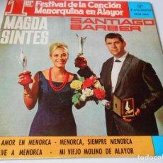 Dischi in vinile: MAGDA SINTES / SANTIAGO BARBER - FESTIVAL MENORQUINA -, EP, UN AMOR EN MENORCA + 3, AÑO 1.964. Lote 141310506