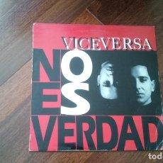 Discos de vinilo: VICEVERSA-NO ES VERDAD.MAXI. Lote 141311442