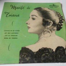 Discos de vinilo: MARIFE DE TRIANA, EP, LOCURA DE MI QUERÉ + 3, AÑO 1.958. Lote 141311570