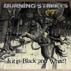 Discos de vinilo: LP - BURNING STREETS - IS IT IN BLACK AND WHITE - NUEVO Y PRECINTADO - BURNING STREETS. Lote 141328885