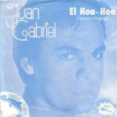 Discos de vinilo: JUAN GABRIEL ?– EL NOA-NOA (VERSIÓN ORIGINAL) - SINGLE SPAIN 1981. Lote 141480406