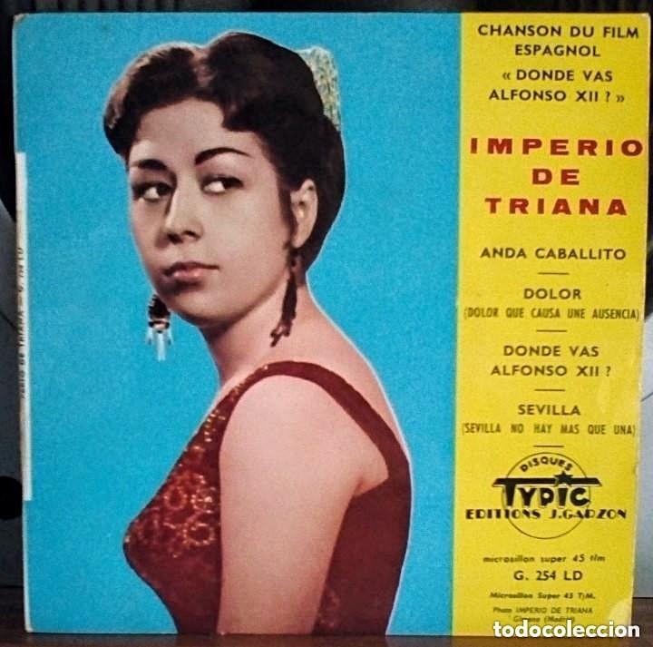 IMPERIO DE TRIANA - CHANSON DU FILM ESPAGNOL ¿DONDE VAS ALFONSO XII? / IMPRESO EN FRANCIA (Música - Discos de Vinilo - EPs - Flamenco, Canción española y Cuplé)