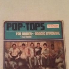 Discos de vinilo: POP-TOPS. ESA MUJER (THAT WOMAN) ADAGIO CARDENAL(THE MAN I AM TODAY). Lote 141513517