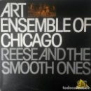 Discos de vinilo: ART ENSEMBLE OF CHICAGO.REESE AND SMOOTH ONES.LP.. Lote 141529682